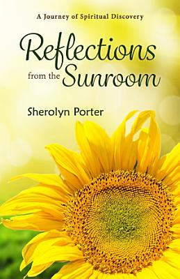 Reflections from the Sunroom PDF
