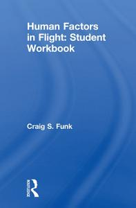Human Factors in Flight  Student Workbook