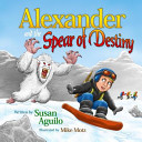 Alexander and the Spear of Destiny PDF