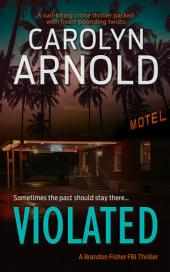 Violated: (Brandon Fisher FBI Series Book 5)
