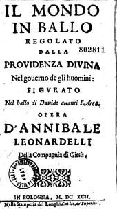 Il mondo in ballo regolato dalla prouidenza diuina nel gouerno de gli huomini, di Annibale Leonardelli