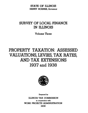 Survey of Local Finance in Illinois  Property taxation  assessed valuations  levies  tax rates  and tax extensions  1937 1938