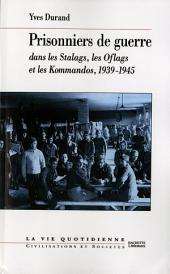 Prisonniers de guerre: dans les Stalags, les Oflags et les Kommandos, 1939-1945