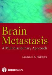 Brain Metastasis: A Multidisciplinary Approach