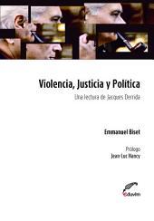 Violencia, Justicia y Política: Una lectura de Jacques Derrida