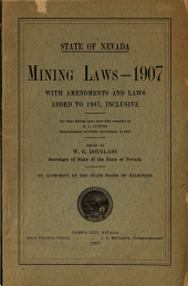 Mining Laws, 1907: With Amendments and Laws Added to 1907, Inclusive