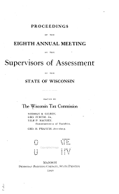 Proceedings of the ... Annual Meeting of the Supervisors of Assessment of the State of Wisconsin