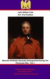 Memoirs of British Generals Distinguished During The Peninsular War.: Volume 1