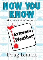 Now You Know Extreme Weather: The Little Book of Answers