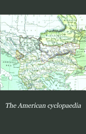 The American Cyclopaedia: A Popular Dictionary for General Knowledge, Volume 16