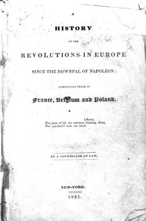 A History of the Revolutions in Europe Since the Downfall of Napoleon PDF