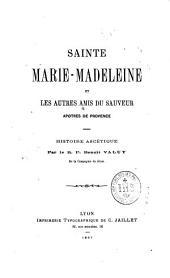 Sainte Marie-Madeleine et les autres amis du Sauveur, apôtres de Provence