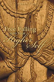 Free Falling into Your Higher Self Book