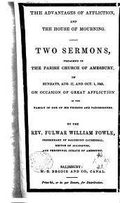 The Advantages of Affliction  and the House of Mourning  Two Sermons PDF
