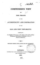 A compendious view of the proofs of the authenticity and inspiration of the Old and New Testaments, an analysis of Tomline on the canon of the Old and New Testaments [by J. Evans].
