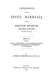 Catalogue of the Fossil Mammalia in the British Museum, (Natural History): The group Tillodontia, the orders Sirenia, Cetacea, Edentata, Marsupialia, Monotremata, and Supplement. 1887