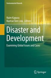 Disaster and Development: Examining Global Issues and Cases