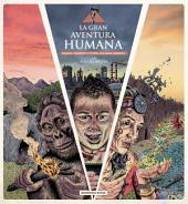 La gran aventura humana: Pasado, presente y futuro del mono desnudo