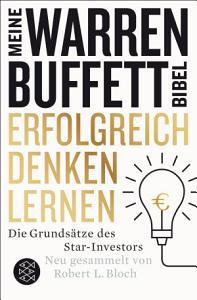 Erfolgreich denken lernen   Meine Warren Buffett Bibel PDF