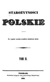 Starożytności polskie: Ku wygodzie czytelnika porządkiem abecadłowym zebrane