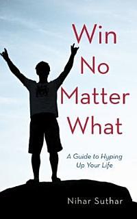 Win No Matter What Book