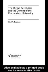 The Digital Revolution and the Coming of the Postmodern University PDF