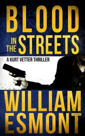 Blood in the Streets: An International Conspiracy Thriller