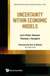 Uncertainty within Economic Models