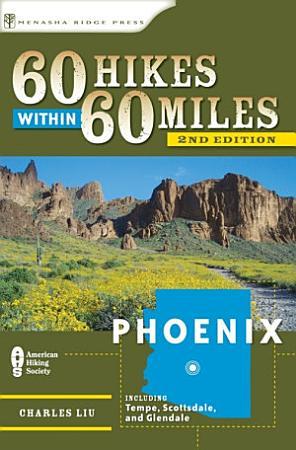 60 Hikes Within 60 Miles  Phoenix PDF