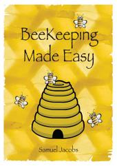 Beekeeping Made Easy: Honey Production