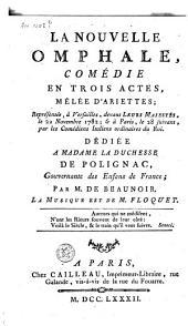 La nouvelle omphale: comédie en trois actes mêlée d'ariettes; musique de M. Floquet