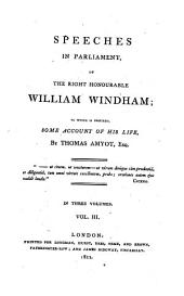 Speeches in Parliament: Of the Right Honourable William Windham, Volume 3