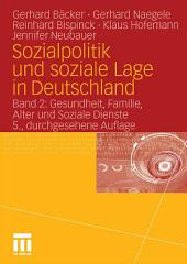 Sozialpolitik und soziale Lage in Deutschland: Band 2: Gesundheit, Familie, Alter und Soziale Dienste, Ausgabe 5
