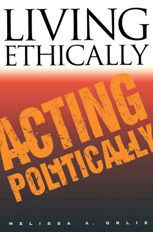 Living Ethically  Acting Politically