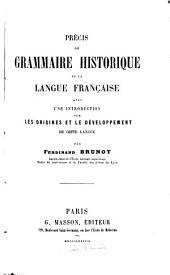 Précis de grammaire historique de la langue française avec une introduction sur les origines et le développement de cette langue