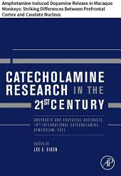 Catecholamine Research in the 21st Century: Amphetamine Induced Dopamine Release in Macaque Monkeys: Striking Differences Between Prefrontal Cortex and Caudate Nucleus