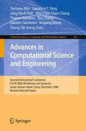 Advances in Computational Science and Engineering: Second International Conference, FGCN 2008, Workshops and Symposia, Sanya, Hainan Island, China, December 13-15, 2008. Revised Selected Papers