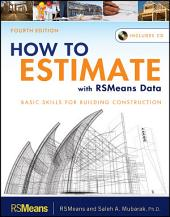 How to Estimate with RSMeans Data: Basic Skills for Building Construction, Edition 4