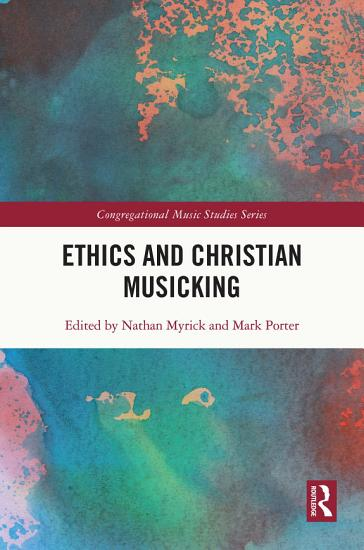 Ethics and Christian Musicking PDF