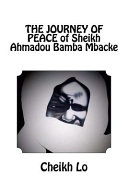 The Journey of Peace of Sheikh Ahmadou Bamba Mbacke