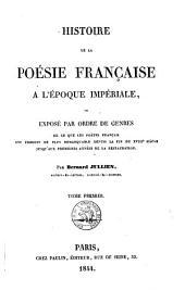 Histoire de la poésie française à l'époque impériale ou Exposé par ordre de genres: Volume1