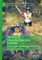 The Rise of Character Education in Britain PDF