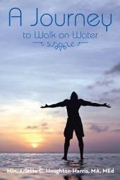 A Journey: To Walk on Water