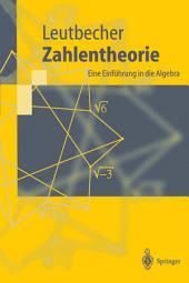 Zahlentheorie: Eine Einführung in die Algebra