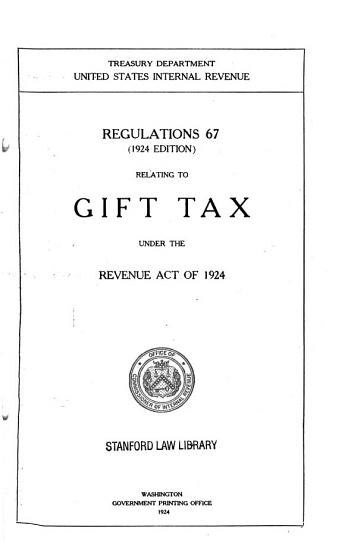 Regulations 67 Relating to Gift Tax Under the Revenue Act of 1924 PDF