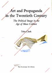 Art and Propaganda in the Twentieth Century