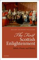 The First Scottish Enlightenment PDF