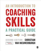 An Introduction to Coaching Skills: A Practical Guide, Edition 2
