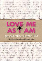 Love Me As I Am - gay men reflect on their lives