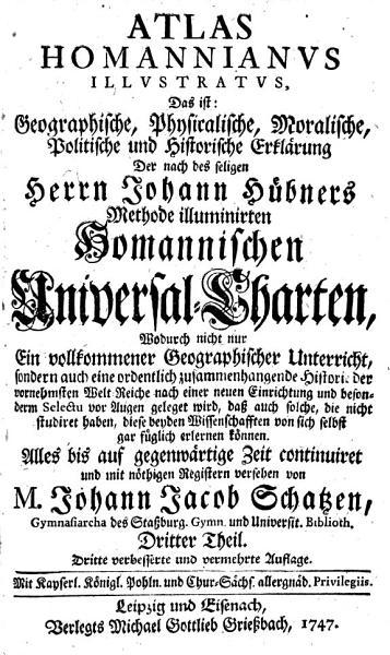 Atlas Homannianus Illustratus Das Ist Geographische Physicalische Und Historische Erklarung Der Homannischen Universal Charten Etc